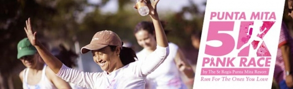 "Rise & Run for the St. Regis Punta Mita 5k ""Pink Run for the Cause""– Sat, Oct. 25th"